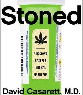 Stoned A Doctors Case For Medical Marijuana